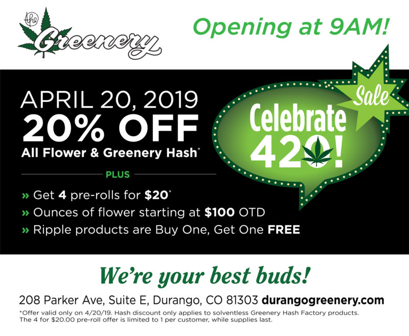 420 deals, 420 deals dispensary durango, 420 deals durango, 420 deals durango dispensary. 420 durango dispensary, 420 deals in durango, 420 dispensary durango, best dispensary, budtender, buy cbd oil, cannabis, cannabis connoisseur, cannabis tolerance, CBD, cbd colorado, cbd dispensary, cbd durango, cbd edible, cbd marijuana, cbd medicine, cbd near me, cbd oil, cbd oil colorado, cbd oil dispensary, cbd oil durango, Colorado, colorado cannabis, colorado hash, colorado marijuana, concentrates, connoisseur cannabis, dab durango, deals durango dispensary, dispensaries durango, dispensaries durango co, dispensaries in durango, dispensaries in durango co, dispensaries in durango colorado, dispensary, dispensary deals, dispensary discounts, dispensary durango, dispensary durango co, dispensary durango deals, dispensary durango discounts, dispensary near me, dispensary operating hours, dry cannabis, dry colorado cannabis, dry colorado marijuana, dry marijuana, Durango, durango co dispensary, durango dab, durango dispensaries, Durango Dispensary, durango dispensary deals, durango dispensary discounts, durango hash, durango weed, edibles, greenery hash factory, hash, hash colorado, hash durango, hash factory, lebanese, lebanese hash, marijuana, marijuana dispensary, marijuana edibles, marijuana gummies, marijuana gummy, marijuana tolerance, moroccan, moroccan hash, old school hash, recreational marijuana, Southwest Colorado Dispensary, thc edibles, The Greenery, the greenery durango